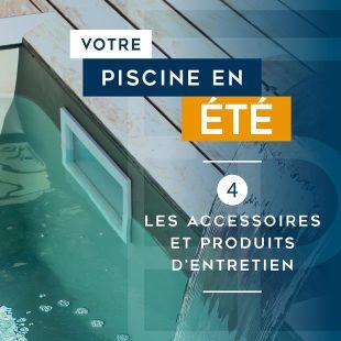 dossier-votre-piscine-en-ete-accessoires-produits-entretien-c